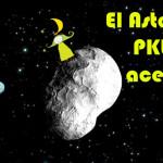 Por qué vino el PKU Asteroid al Planeta PKU?